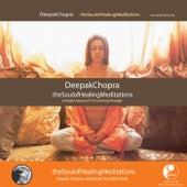 The Soul Of Healing Meditations by Deepak Chopra