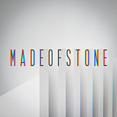Made of Stone by Made of Stone