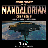 The Mandalorian: Chapter 6 (Original Score) de Ludwig Göransson