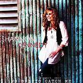 No One To Catch Me - Single by Shannon Kennedy