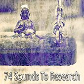 74 Sounds to Research von Lullabies for Deep Meditation