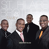 Wherever You Go by St Hilaire Brothers