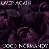 Over Again (Remix) by Coco Normandy