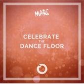 Celebrate The Dance Floor by mar-C