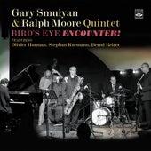 Bird's Eye Encounter! (Live) by Gary Smulyan