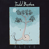 Alive by Todd Boston