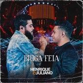 Briga Feia by Henrique & Juliano