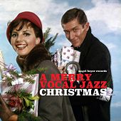 A Merry Vocal Jazz Christmas by The Ray Charles Singers, The New Christy Minstrels, Anita Kerr Singers