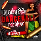 Madness Dancehall Freak Vol1 by The Prophet