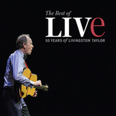 The Best of Live - 50 Years of Livingston Taylor Live by Livingston Taylor