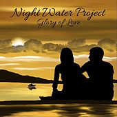 Glory of Love by Night Water Project