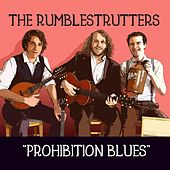 Prohibition Blues by The Rumblestrutters