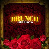 Brunch with Beware by Beware