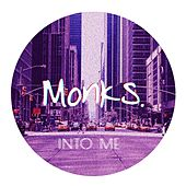 Into Me by The Monks
