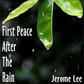 First Peace After the Rain by Jerome Lee