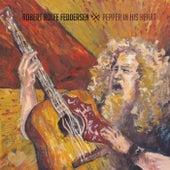 Pepper in His Heart de Robert Rolfe Feddersen