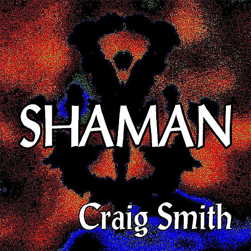 Shaman - Single by Craig Smith