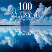 100 Most Relaxing Classical Music In The Universe de Various Artists