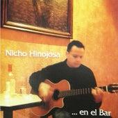 ...En el Bar de Nicho Hinojosa