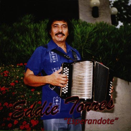 Esperandote by Eddie 'Lalo' Torres