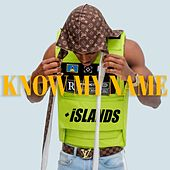 Know My Name by Islands