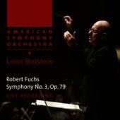 Fuchs: Symphony No. 3, Op. 79 by American Symphony Orchestra