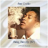 Swing Sweetly (EP) (Remastered 2019) di Sam Cooke