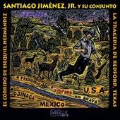 El Corrido De Esequiel Hernández: La Tragedia De Redford, Texas by Santiago Jimenez, Jr.