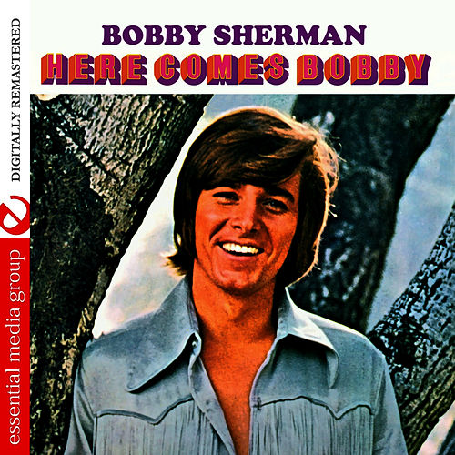 Here Comes Bobby (Digitally Remastered) by Bobby Sherman