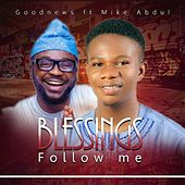 Blessings Follow Me (feat. Mike Abdul) von The Good News
