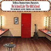 No School Like the Old School (Live from Las Vegas) von Ty Lemley