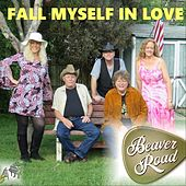 Fall Myself in Love by Beaver Road