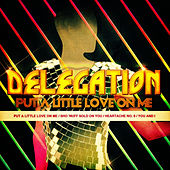 Put A Little Love On Me - EP by Delegation