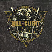 Set For Extinction by Kill the Client
