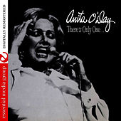 There's Only One (Digitally Remastered) by Anita O'Day