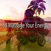 53 Massage Your Energy de Meditación Música Ambiente
