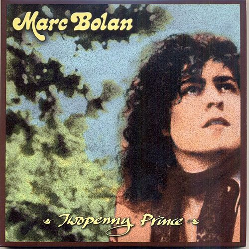 Twopenny Prince by Marc Bolan