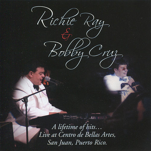 A Lifetime of Hits... (Live At Centro de Bellas Artes, San Juan, Puerto Rico.) by Richie Ray & Bobby Cruz