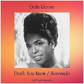 Don't You Know / Serenade (All Tracks Remastered) von Della Reese