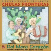 Chulas Fronteras & Del Mero Corazón by Various Artists