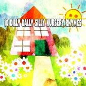 10 Dilly Dally Silly Nursery Rhymes de Canciones Para Niños