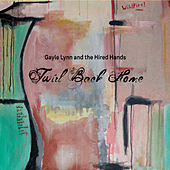 Twirl Back Home by Gayle Lynn and the Hired Hands