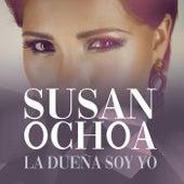 La Dueña Soy Yo de Susan Ochoa