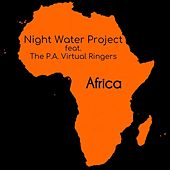 Africa (feat. The P.A. Virtual Ringers) by Night Water Project