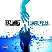 If It Wasn't for the Inglez by Deez Inglez