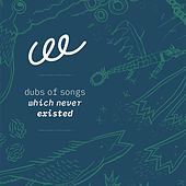 Dubs of Songs Which Never Existed by Cee