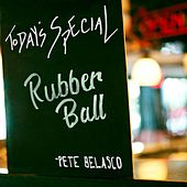 Rubber Ball by Pete Belasco