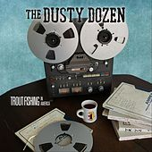 The Dusty Dozen von Trout Fishing In America