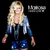 I Want Love - Single by Marirose