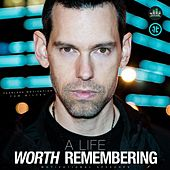A Life Worth Remembering (Motivational Speeches) by Fearless Motivation
